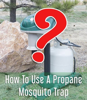 how to use a propane mosquito trap